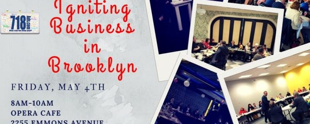 718Ads/ Igniting Business in Brooklyn Friday, May 4, 2018 8AM
